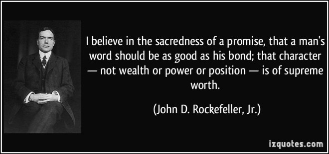 quote-i-believe-in-the-sacredness-of-a-promise-that-a-man-s-word-should-be-as-good-as-his-bond-that-john-d-rockefeller-jr-262486